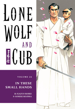 Lone Wolf and Cub Volume 24: In These Small Hands-電子書籍