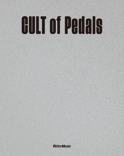CULT of Pedals 世界初のビンテージ・エフェクター・コレクション本-電子書籍