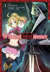 The Unwanted Undead Adventurer Volume 1