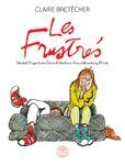 Les Frustres - integrale - Volume 1 - Selected Pages from Claire Bretecher's groundbreaking work