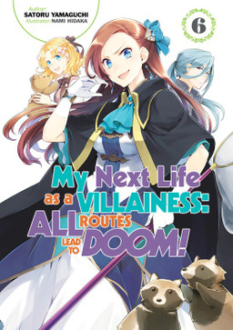 My Next Life as a Villainess: All Routes Lead to Doom! Volume 6