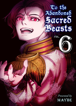 To The Abandoned Sacred Beasts Volume 6-電子書籍