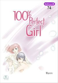 【Webtoon版】 100% Perfect Girl 74