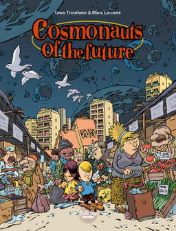 Cosmonauts of the Future - Volume 1