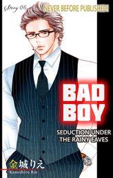 Bad Boy -Seduction Under the Rainy Eaves- (6)