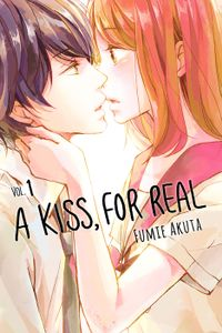 A Kiss, For Real Volume 1