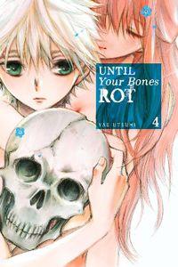 Until Your Bones Rot Volume 4