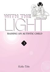 With the Light: Raising an Autistic Child Vol. 3
