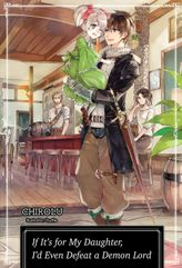 FREE: If It's for My Daughter, I'd Even Defeat a Demon Lord: Volume 1