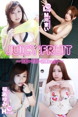 JUICY FRUIT 桜あゆみ×鮎川まい~100+100=200cm!!~-電子書籍