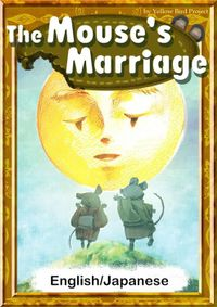 The Mouse's Marriage 【English/Japanese versions】