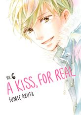 A Kiss, For Real Volume 6