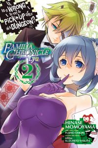 Is It Wrong to Try to Pick Up Girls in a Dungeon? Familia Chronicle Episode Lyu, Vol. 2