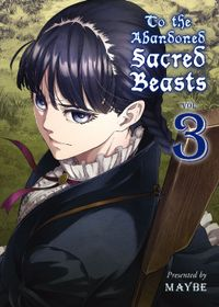 To The Abandoned Sacred Beasts Volume 3