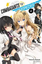 Combatants Will Be Dispatched!, Vol. 4