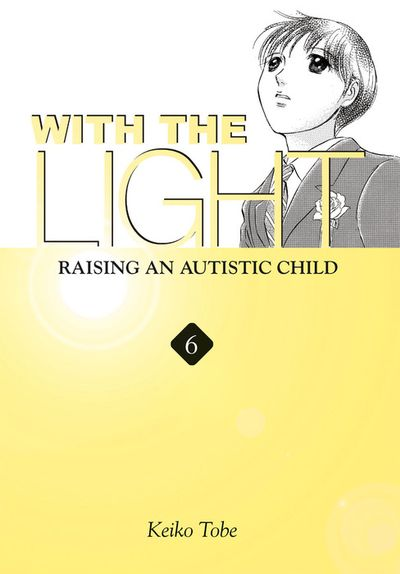 With the Light: Raising an Autistic Child Vol. 6