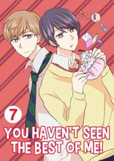 You Haven't Seen The Best Of Me!, Chapter 7