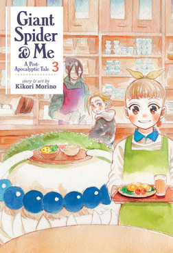 Giant Spider & Me: A Post-Apocalyptic Tale Vol. 3-電子書籍