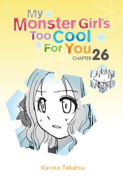 My Monster Girl's Too Cool for You, Chapter 26-電子書籍