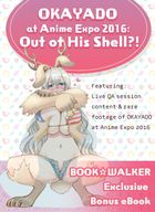 BookWalker Exclusive: OKAYADO at Anime Expo 2016: Out of His Shell?! [Bonus Item]