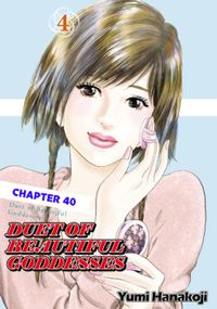 DUET OF BEAUTIFUL GODDESSES, Chapter 40
