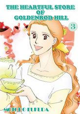 THE HEARTFUL STORE OF GOLDENROD HILL, Volume 3