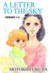 A LETTER TO THE SKY, Episode 1-4