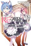 Re:ZERO -Starting Life in Another World-, Chapter 2: A Week at the Mansion, Vol. 5