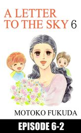 A LETTER TO THE SKY, Episode 6-2
