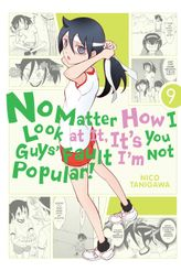 No Matter How I Look at It, It's You Guys' Fault I'm Not Popular!, Vol. 9