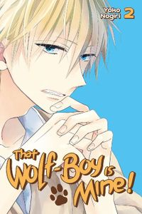 That Wolf-Boy is Mine! Volume 2