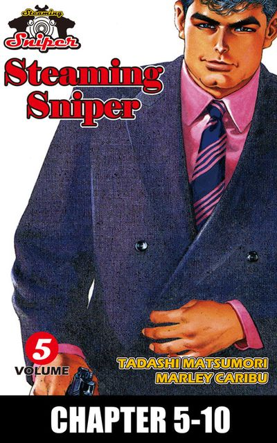STEAMING SNIPER, Chapter 5-10