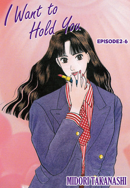 I WANT TO HOLD YOU, Episode 2-6