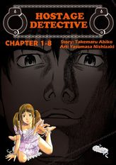 HOSTAGE DETECTIVE, Chapter 1-8
