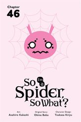 So I'm a Spider, So What? Chapter 46