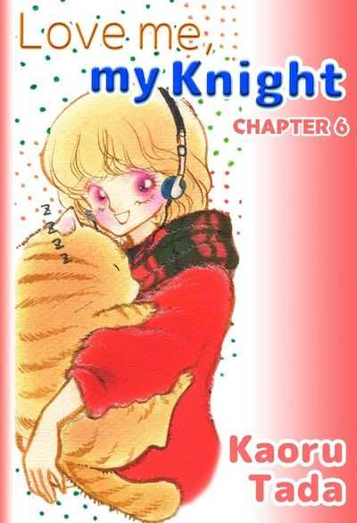 Love me, my Knight, Chapter 6