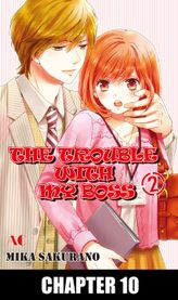 THE TROUBLE WITH MY BOSS, Chapter 10