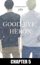 Good-Bye, Heron (Yaoi Manga), Chapter 5