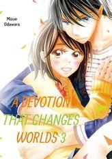 A Devotion That Changes Worlds, Volume 3