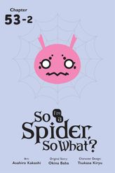 So I'm a Spider, So What?, Chapter 53.2