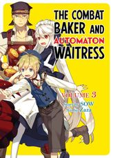 The Combat Baker and Automaton Waitress, Vol. 3