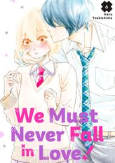 We Must Never Fall in Love! 6