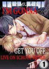 Hey, Murase, I'm Gonna Get You Off... Live on School Radio! 1