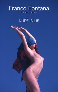 フランコ・フォンタナ『NUDE BLUE』