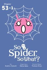 So I'm a Spider, So What?, Chapter 53.1