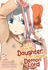 If It's for My Daughter, I'd Even Defeat a Demon Lord Vol. 3