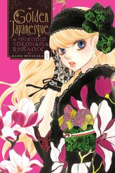 Golden Japanesque: A Splendid Yokohama Romance, Vol. 1