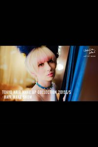 TOKYO HAIR MAKE UP COLLECTION 2015S/S - HAIR MAKE SHOW