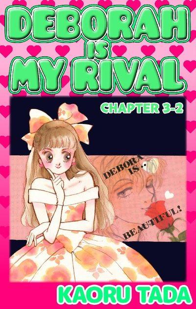 DEBORAH IS MY RIVAL, Chapter 3-2