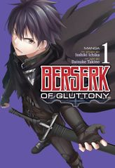 Berserk of Gluttony Vol. 1